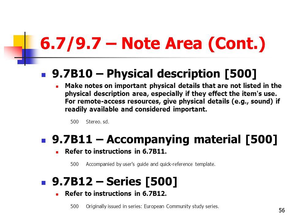 6.7/9.7 – Note Area (Cont.) 9.7B10 – Physical description [500]